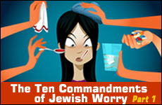 The Ten Commandments of Jewish Worry: Part 1